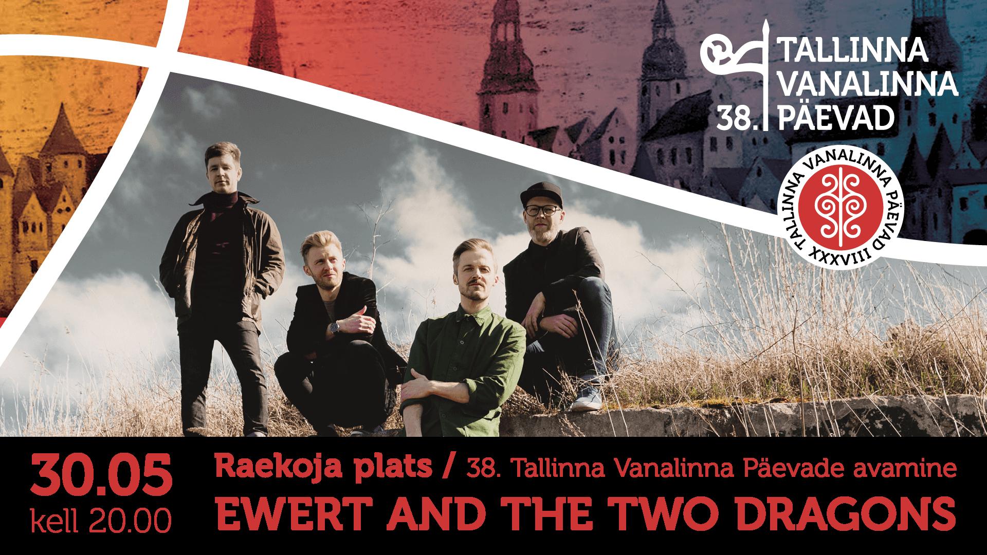 30.05.19, kell 20:00 - Ewert and The Two Dragons, Raekoja plats.