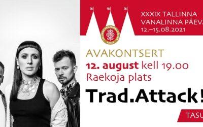Tallinna Vanalinna Päevad avab ansambel Trad.Attack!