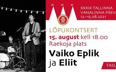 Tallinna Vanalinna Päevade viimane päev toob lavale noored muusikud ning Vaiko Epliku ja Eliidi