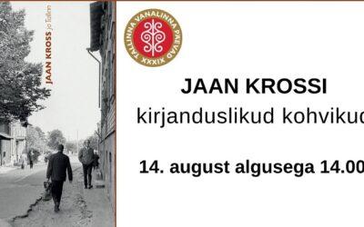 Tallinna Vanalinna Päevad kutsuvad 14. augustil Jaan Krossi kirjanduskohvikutesse